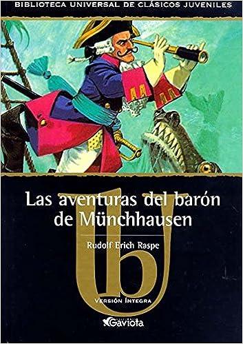 Las aventuras del Barón de Münchhausen Biblioteca universal de clásicos juveniles: Amazon.es: Erich Raspe Rudolf, Álvarez Luis: Libros
