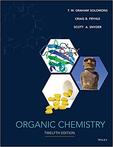 Organic chemistry 12th edition 12 t w graham solomons craig b organic chemistry 12th edition 12 t w graham solomons craig b fryhle scott a snyder amazon fandeluxe Gallery