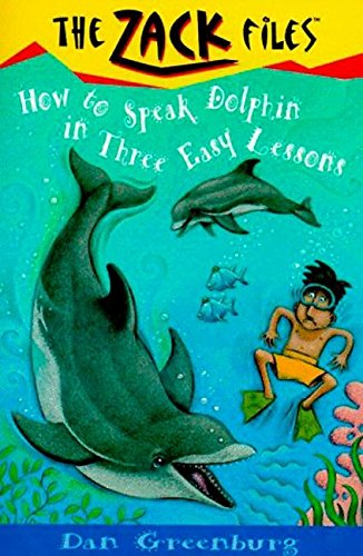 How to Speak Dolphin in Three Easy Lessons (The Zack Files #11)