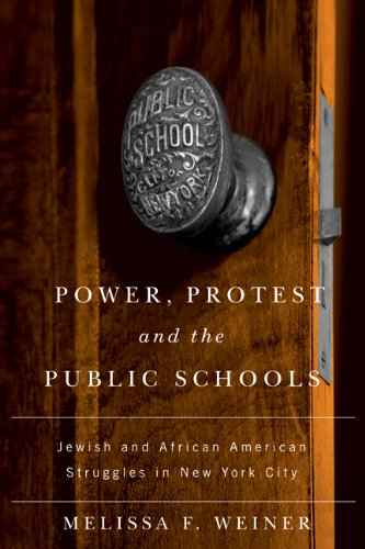 Search : Power, Protest, and the Public Schools: Jewish and African American Struggles in New York City