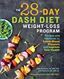 The 28 Day DASH Diet Weight Loss Program: Recipes