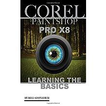 COREL PAINTSHOP PRO X8: Learning the Basics