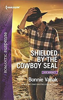 Shielded by the Cowboy SEAL (SOS Agency) by [Vanak, Bonnie]