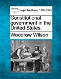 Constitutional government in the United States.