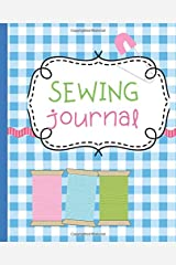 Sewing Journal: Sewing Journal and Planner First Time Sewing, Beginner Seamstress DIY Craft Journal Paperback