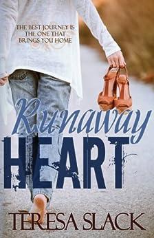 Runaway Heart: A Contemporary Christian Romance Novel by [Slack, Teresa]