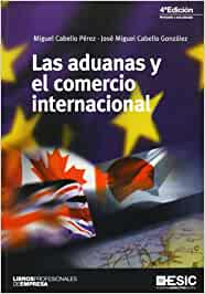 Aduanas y el comercio internacional, Las 4ª ed. Libros