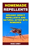 Amazon / CreateSpace Independent Publishing Platform: Homemade Repellents Organic Insect Repellents and Natural After Bite Remedies Non - Toxic Repellents, Essential oils Natural Repellents, Ecosmart Organic Insect Repellent (Rose Kirby)