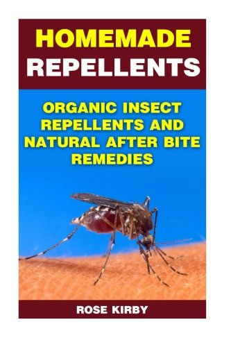 Homemade Repellents Organic Insect Repellents and Natural After Bite...