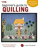 Beginner's Guide to Quilling, Jane Cleveland, 1601406754
