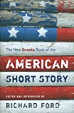 The New Granta Book of the American Short Story, , 1862078475