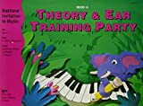 Bastiens' Invitation to Music: Theory and Ear Training Party Book A