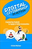 img - for Digital Citizenship in Action: Empowering Students to Engage in Online Communities book / textbook / text book
