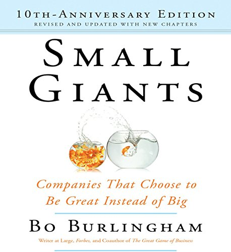 Small Giants: Companies That Choose to Be Great Instead of Big, 10th Anniversary Edition Audiobook [Free Download by Trial] thumbnail