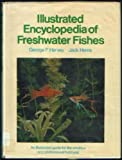 Illustrated Encyclopedia of Freshwater Fishes, George F. Hervey and Jack Hems, 0385023278