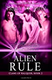 Alien Rule, Tracy St. John, 1494716429