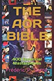 The AOR Bible: 400 Essential Masterpieces