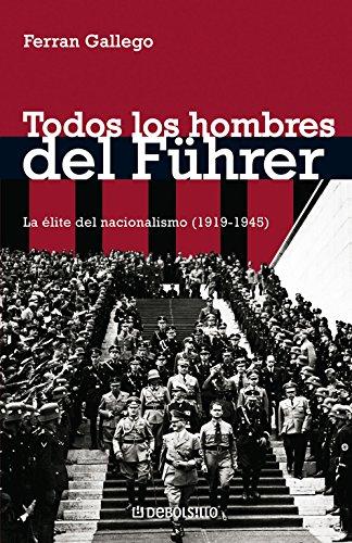 Todos Los Hombres del Fuhrer/ All Men From the Fuhrer (Ensayo-his) (Spanish Edition) PDF
