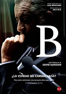 B (Bárcenas) [DVD]