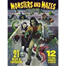 Monsters and Mazes: 21 Mazes and Labyrinths, 12 Full-Page Illustrations