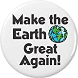 "Make the Earth Great Again! 2.25"" Large Button Pin Environment Save Recycle"