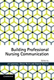 img - for Building Professional Nursing Communication book / textbook / text book