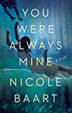 img - for You Were Always Mine: A Novel book / textbook / text book