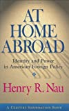 At Home Abroad, Henry R. Nau and Richard C. Leone, 0801439310