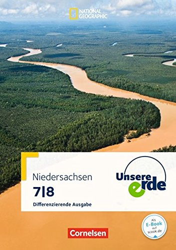 Unsere Erde - Differenzierende Ausgabe Niedersachsen: 7./8. Schuljahr - Schülerbuch