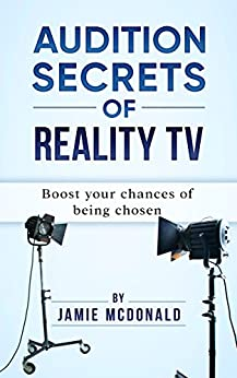 Audition Secrets of Reality tv: Boost your chances of being chosen