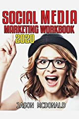 Social Media Marketing Workbook: How to Use Social Media for Business (2020 Updated Edition) Paperback