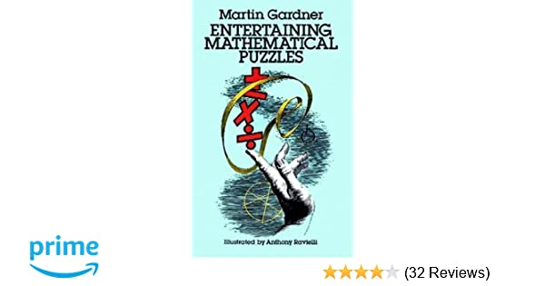 Entertaining Mathematical Puzzles: Martin Gardner: 8601300293400 ...