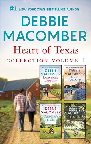 Heart of Texas Collection Volume 1: Lonesome Cowboy\Texas Two-Step\Caroline's Child\Dr. -