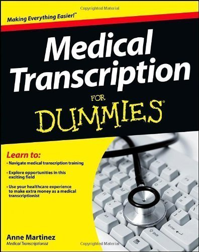 Medical Transcription For Dummies by Anne Martinez (Dec 26 2012)
