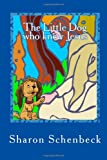 The Little Dog Who Knew Jesus, Sharon Schenbeck, 145382331X