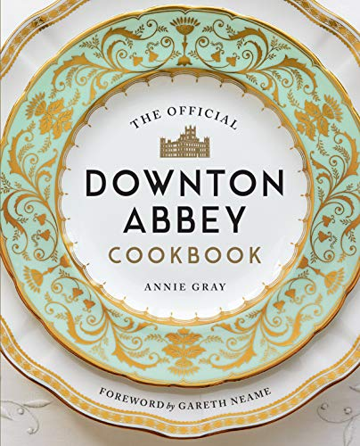 The Official Downton Abbey Cookbook -