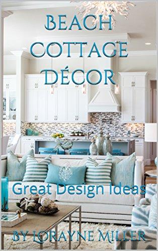 Beach Cottage Décor : Great Design Ideas