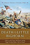 img - for Death at the Little Bighorn: A New Look at Custer, His Tactics, and the Tragic Decisions Made at the Last Stand book / textbook / text book