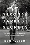 Nixon's Darkest Secrets, Don Fulsom, 1250036798