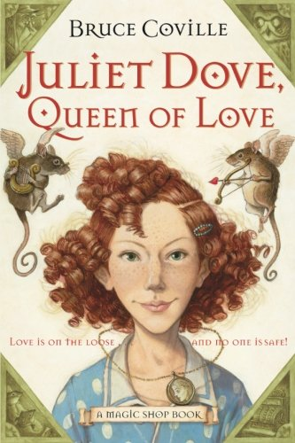 Juliet Dove, Queen of Love: A Magic Shop Book (Dove Magic)
