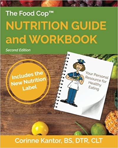 The Food Cop: Nutrition Guide and Workbook: Your Personal Resource for Healthy Eating