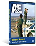 Border Patrol: American's Gatekeepers by A&E Home Video