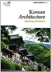 Korean Architecture: Breathing with Nature (Korea Essentials No. 12)