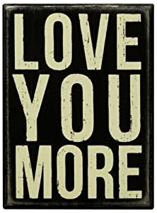 Primitives By Kathy 4 by 5.5-Inch Box Sign, Small, Love You More