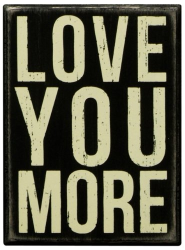 Primitives by Kathy Classic Box Sign, Love You More]()