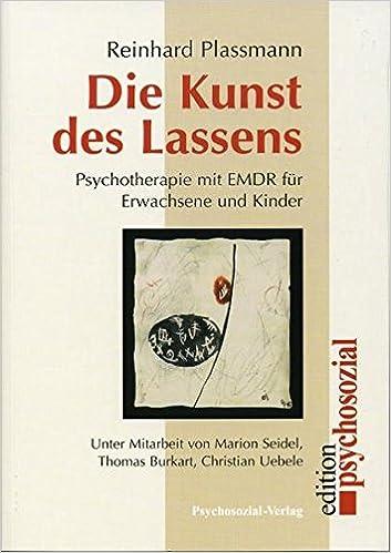 Die Kunst des Lassens: Psychotherapie mit EMDR für Erwachsene und ...