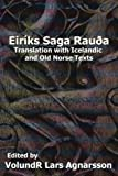 The Saga of Erik the Red: Translation with Icelandic and Old Norse Texts (Norse Sagas)