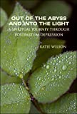 Out of the Abyss and into the Light, Katie Wilson, 1424198216