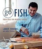 Go Fish, Laurent Tourondel and Andrew Friedman, 0471445940