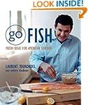 Go Fish: Fresh Ideas for American Sea...
